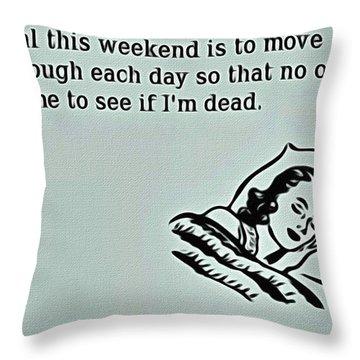 Weekend Goal Throw Pillow