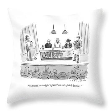 Welcome To Tonight's Panel On Interfaith Humor Throw Pillow