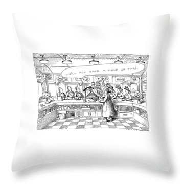 We'll All Have A Piece Of This Throw Pillow