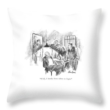 Well, I Hardly Know Where To Begin Throw Pillow