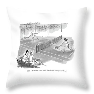 Well, I Think There's More To Life Than Having Throw Pillow