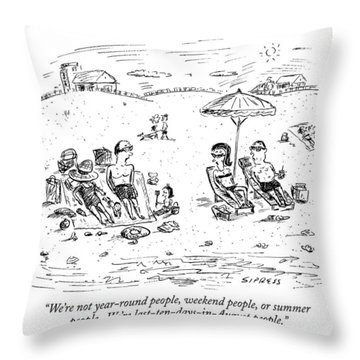 We're Not Year-round People Throw Pillow