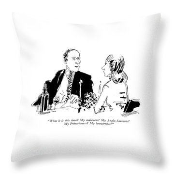 What Is It This Time?  My Maleness? Throw Pillow