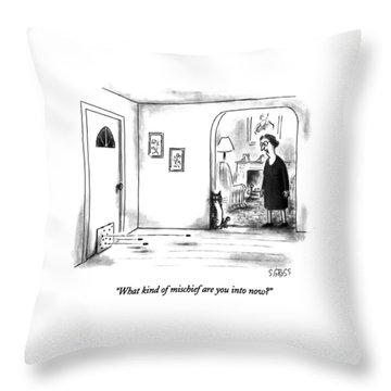 What Kind Of Mischief Are You Into Now? Throw Pillow
