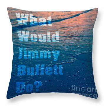 What Would Jimmy Buffet Do Square Throw Pillow by Edward Fielding