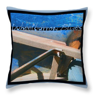 Throw Pillow featuring the photograph Wheelbarrow Blues 2 Extra by Brooks Garten Hauschild