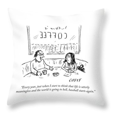 When I Start To Think That Life Is Utterly Throw Pillow