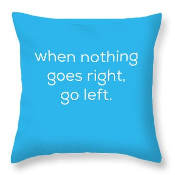 Throw Pillow featuring the photograph When Nothing Goes Right by Kim Fearheiley
