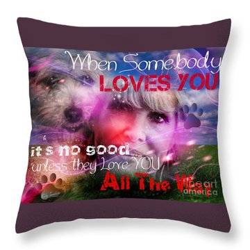 When Somebody Loves You - 1 Throw Pillow