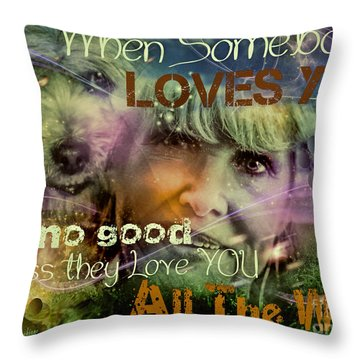 When Somebody Loves You - 3 Throw Pillow