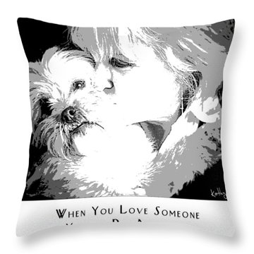 Throw Pillow featuring the digital art When You Love Someone by Kathy Tarochione
