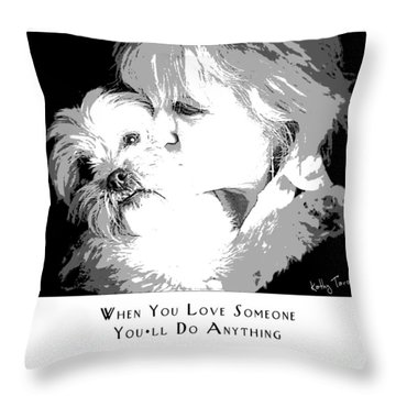 When You Love Someone Throw Pillow