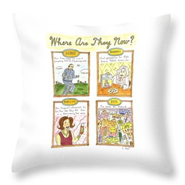 Where Are They Now? Throw Pillow by Roz Chast