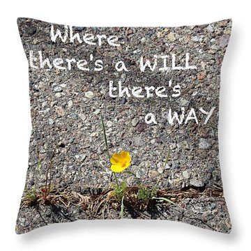 Where There's A Will There's A Way Throw Pillow