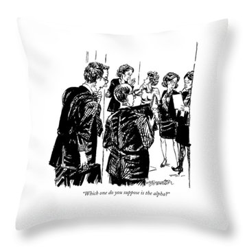 Which One Do You Suppose Is The Alpha? Throw Pillow