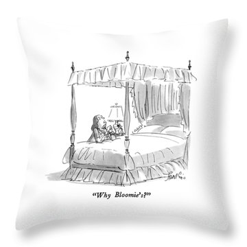 Why Bloomie's? Throw Pillow