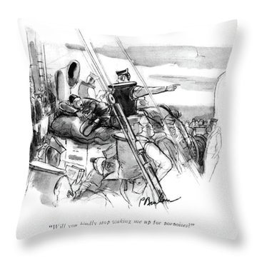 Will You Kindly Stop Waking Me Up For Porpoises? Throw Pillow