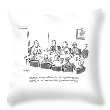 With The Money We'll Save By Shutting Throw Pillow