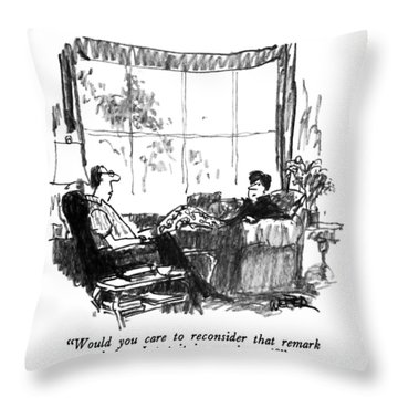Would You Care To Reconsider That Remark Throw Pillow