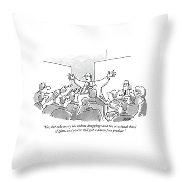 Yes, But Take Away The Rodent Droppings Throw Pillow