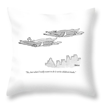 Yes, But What I Really Want To Do Is Write Throw Pillow