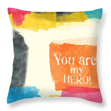 You Are My Hero- Colorful Greeting Card Throw Pillow