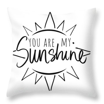 You Are My Sunshine With Sun Throw Pillow