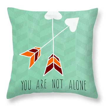 You Are Not Alone Throw Pillow by Linda Woods