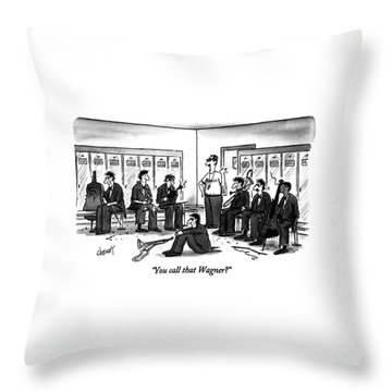 You Call That Wagner? Throw Pillow