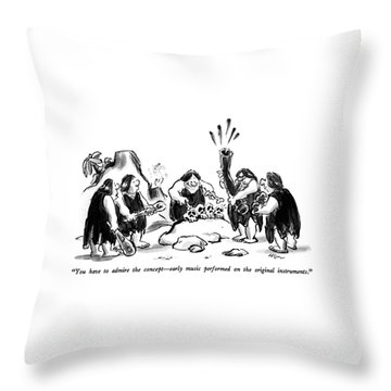 You Have To Admire The Concept - Early Music Throw Pillow