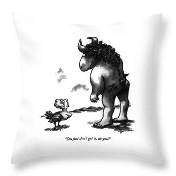 You Just Don't Get Throw Pillow by Eldon Dedini