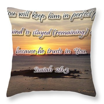 You Will Keep Him In Perfect Peace... Throw Pillow