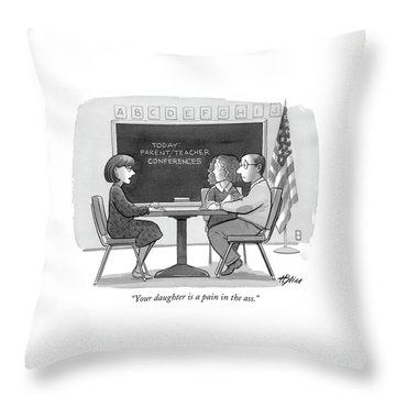 Your Daughter Is A Pain In The Ass Throw Pillow