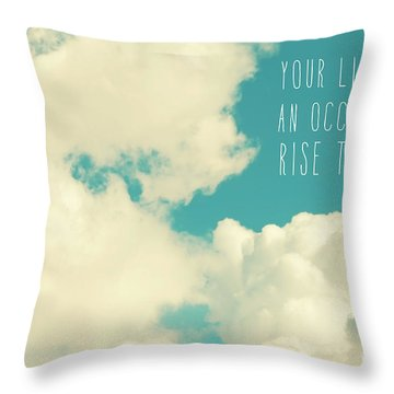 Throw Pillow featuring the photograph Your Life Is An Occasion by Sylvia Cook