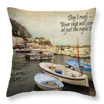 Your Ship Will Come In Throw Pillow