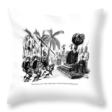You're Home Now. Stop Comparing It With The Hasty Throw Pillow by Warren Miller