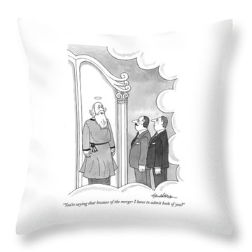 You're Saying That Because Of The Merger Throw Pillow