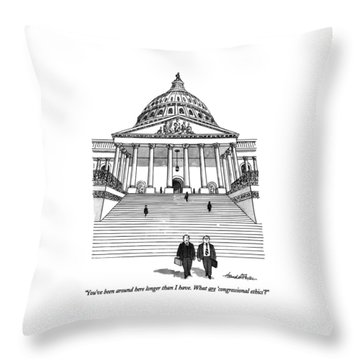 You've Been Around Here Longer Than I Have. What Throw Pillow by J.B. Handelsman