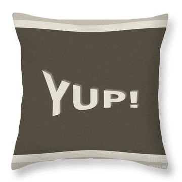 Throw Pillow featuring the photograph Yup Greyscale by Joseph Baril