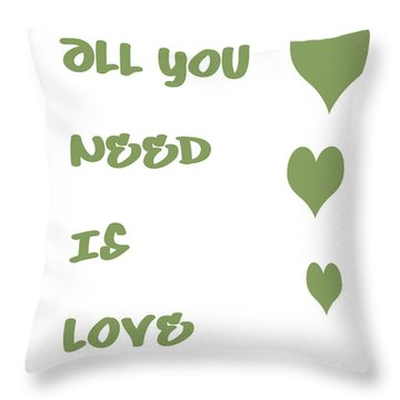 All You Need Is Love - Sage Green Throw Pillow by Georgia Fowler