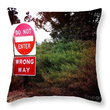 Do Not Enter - Wrong Way Throw Pillow by Nina Prommer