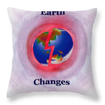 Earth Changes Throw Pillow