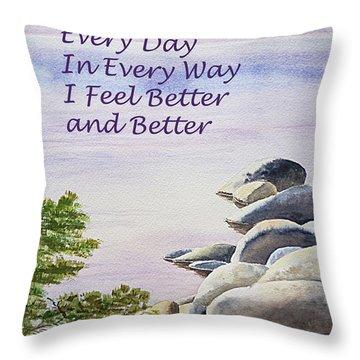 Feel Better Affirmation Throw Pillow by Irina Sztukowski