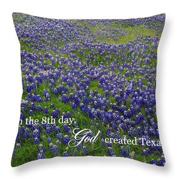 God Created Texas Bluebonnets Throw Pillow