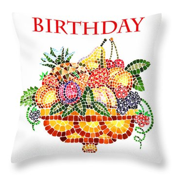 Happy Birthday Card Fruit Vase Mosaic Throw Pillow by Irina Sztukowski