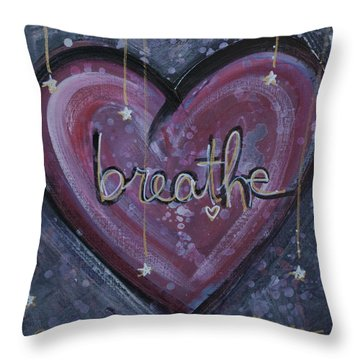Heart Says Breathe Throw Pillow