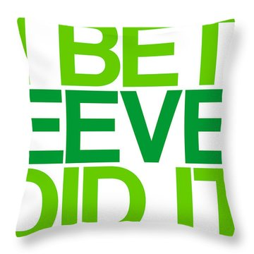 I Bet Peeves Did It Throw Pillow by Jera Sky