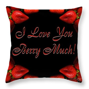 I Love You Berry Much Throw Pillow by Andee Design