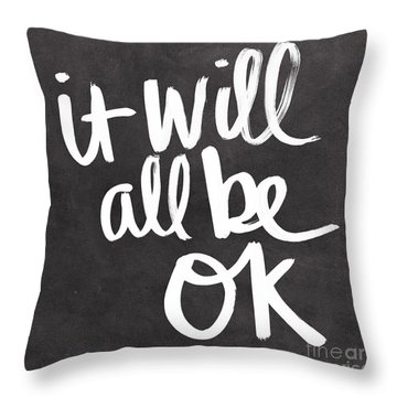 It Will All Be Ok Throw Pillow