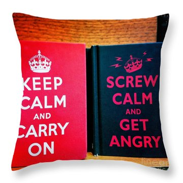 Throw Pillow featuring the photograph Keep Calm And Carry On by Nina Prommer
